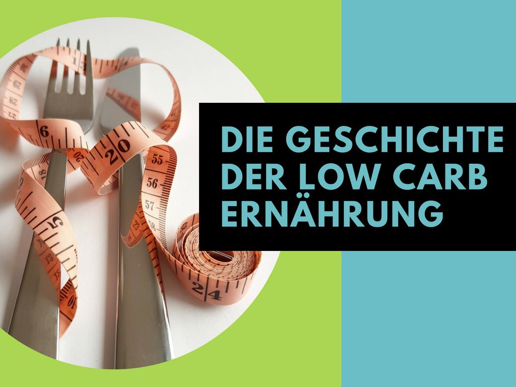 Die Geschichte der Low Carb Ernährung
